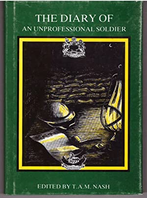 The Diary of an Unprofessional Soldier: Nash, T.A.M.