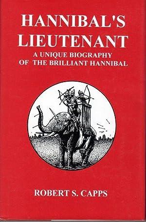 Hannibal's Lieutenant: A Unique Biography of Hannibal: Capps, Robert S.
