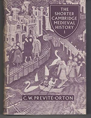 Shorter Cambridge Medieval History in Two Volumes.: Previte-Orton, C.W.