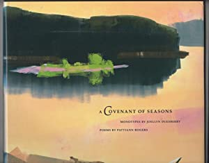 A Covenant of Seasons: Monotypes by Joellyn T. Duesberry, Poetry by Pattiann Rogers: Curry, David