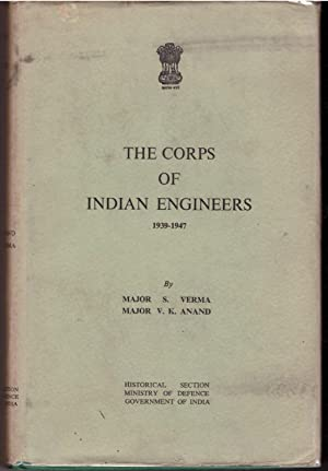 The Corps of Indian Engineers, 1939-1947: Verma, S. Anand, Vijay Kumar,