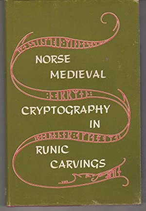 Norse Medieval Cryptography In Runic Carvings: Mongé, Alf; Landsverk, O. G.