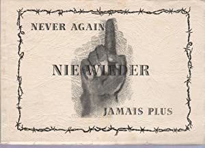 Never Again - Nie Wieder - Jamais Plus. A short report on life and suffering in the Concentration ...