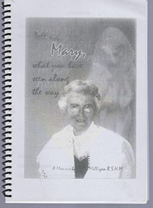 Tell ss, Mary, What you have seen along the way: Milligan, Mary