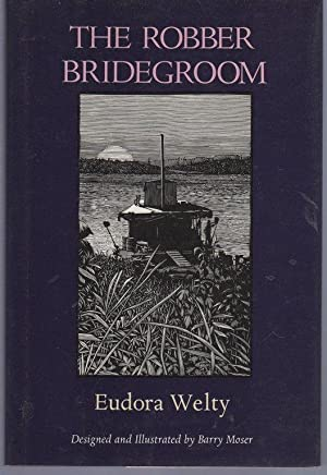 The Robber Bridegroom: Welty, Eudora; Moser, Barry