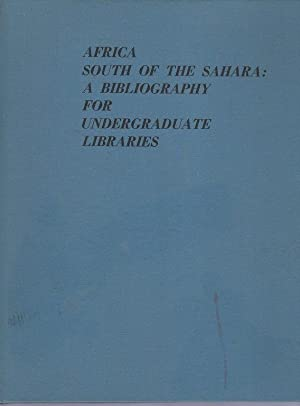 Africa South of the Sahara: A Bibliography for Undergraduate Libraries: Duignan, Peter et al
