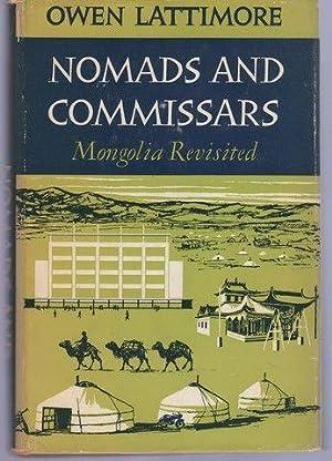 Nomads and Commissars: Mongolia Revisited: Lattimore, Owen