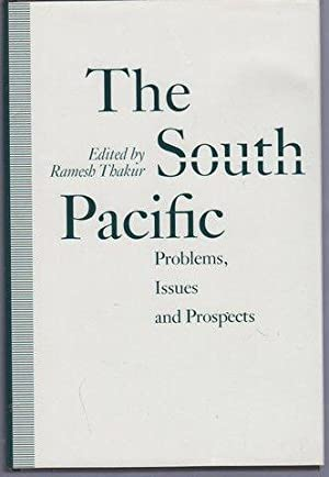 The South Pacific: Problems, Issues and Prospects: Thakur, Ramesh