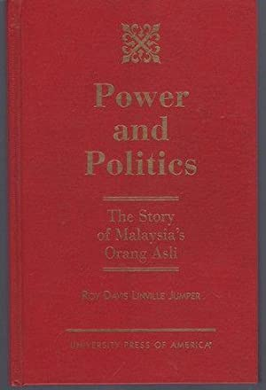 Power and Politics: The Story of Malaysia's: Jumper, Roy Davis