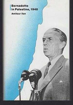 Bernadotte in Palestine, 1948: A Study in Contemporary Humanitarian Knight-Errantry