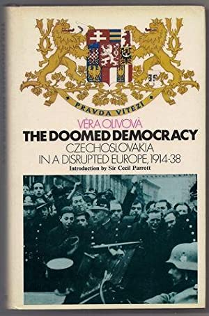 The doomed democracy: Czechoslovakia in a disrupted Europe, 1914-38