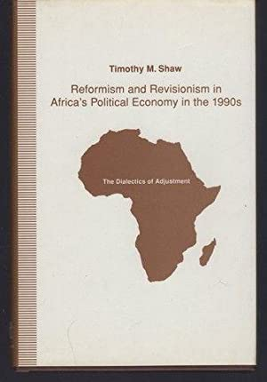 Reformism and Revisionism in Africa's Political Economy in the 1990s: The Dialectics of Adjustment