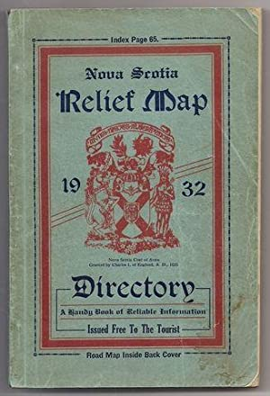 Nova Scotia Relief Map Directory 1934: A Handy Book of Reliable Information: The Publicity Office