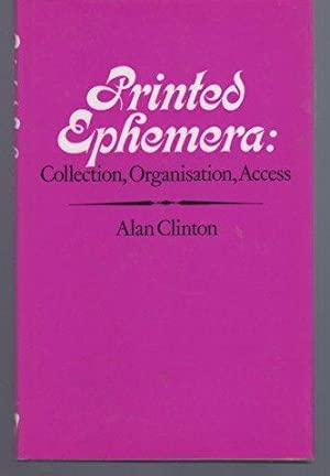 Printed ephemera: Collection, organisation, and access