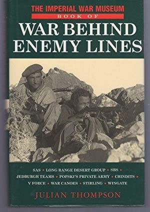 Imperial War Museum Book of War Behind Enemy Lines: Thompson, Julian