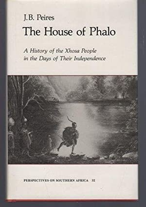 The House of Phalo (Perspectives on Southern Africa): Peires, Jeffrey Brian
