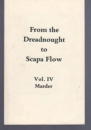 From the Dreadnought to Scapa Flow the Royal Navy in the Fisher Era, 1904-1919 Vol. IV: Marder, ...