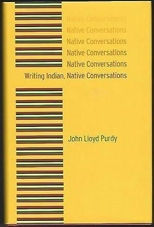 Writing Indian, Native Conversations: Purdy, John Lloyd
