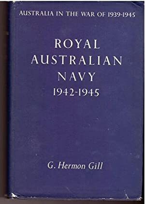 Royal Australian Navy 1942-45: Gill, G. Hermon