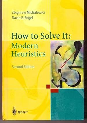How to Solve It: Modern Heuristics: Michalewicz, Zbigniew; Fogel,