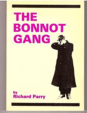 The Bonnot Gang: The Story Of The French Illegalists: Parry, Richard