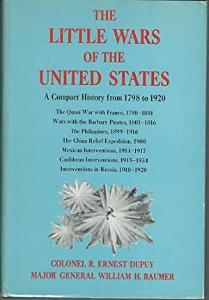 The Little Wars of the United States: Dupuy, Colonel R.
