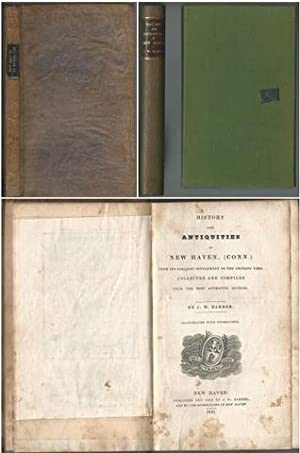 History and Antiquities of New Haven, (Conn.), From Its Earliest Settlement to the Present Time. ...