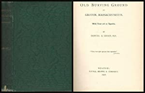 Epitaphs from the Old Burying Ground in Groton, Massachussetts, 1704-1877: Green, Samuel A