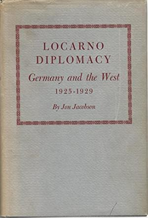Locarno Diplomacy: Germany and the West, 1925-1929 (Princeton Legacy Library)