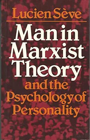Man in Marxist Theory and the Psychology of Personality (Marxist Theory and Contemporary Capitalism)