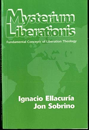 Mysterium Liberationis: Fundamental Concepts of Liberation Theology