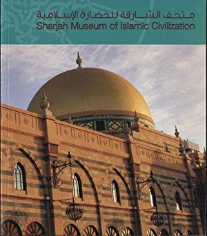 Sharjah Museum of Islamic Civilization by Editor Harvey Pincis