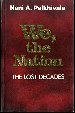 We, the Nation: the Lost Decades by Nani A. Palkhivala (1994-12-31)