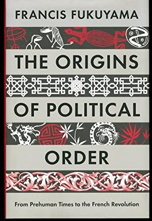 Origins of Political Order: From Pre-Human Times to the French Revolution