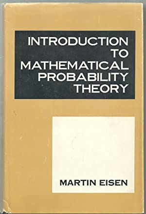 Introduction to Mathematical Probability Theory: Eisen, Martin
