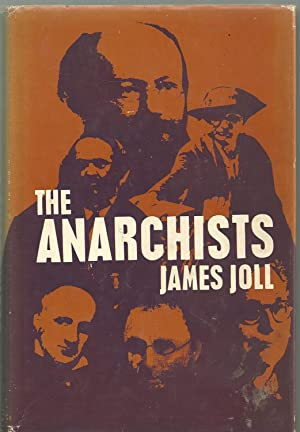The anarchists: Joll, James