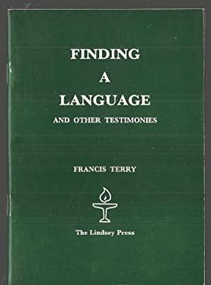 Finding a Language and Other Testimonies: Terry, Francis