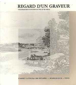 Regard d'un graveur: Une collection d'estampes du XVIIe au XXe sie?cle (French Edition): ...