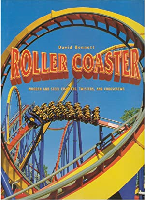 Roller Coaster: Wooden and Steel Coasters, Twisters and Corkscrews: Bennett, David