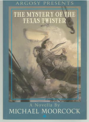 The Mystery Of The Texas Twister - An Adventure of Sir Seaton Begg Metatemporal Investigator - A ...