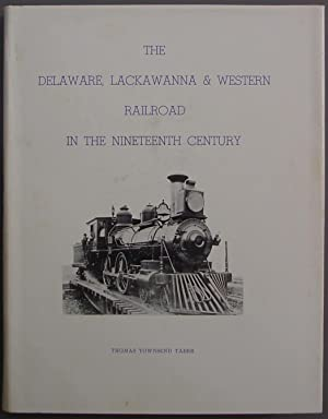 Delaware, Lackawanna & Western Railroad In The Nineteenth Century - The Road To Anthracite 1828...
