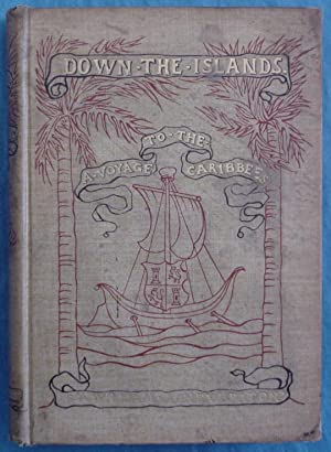Down The Islands, A Voyage To The Caribbees: Paton, William Agnew