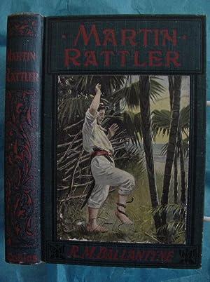 Martin Rattler Or A Boy's Adventures In: Ballantyne, R. M.