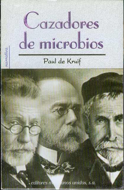 cazadores de microbios de paul de kruif
