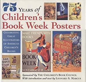 75 Years of Children's Book Week Posters: Celebrating Great Illustrators of American Children's B...