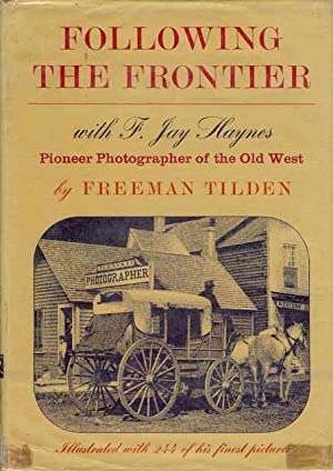 Following the Frontier with F. Jay Haynes: Tilden, Freeman