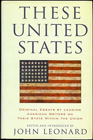These United States: Original Essays by Leading: Leonard, John (Edited
