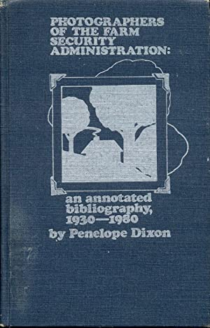 Photographers of the Farm Security Administration: An Annotated Bibliography, 1930-1980
