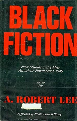 Black Fiction: New Studies in the Afro-American Novel Since 1945