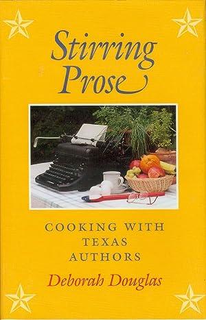 Stirring Prose: Cooking With Texas Authors: Douglas, Deborah